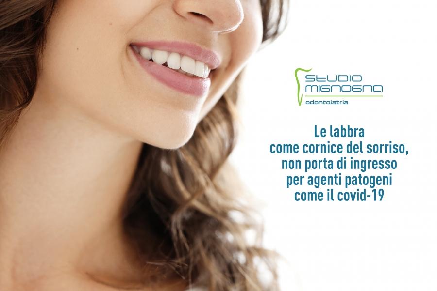 Le labbra come cornice del sorriso, non porta di ingresso per agenti patogeni come il covid-19